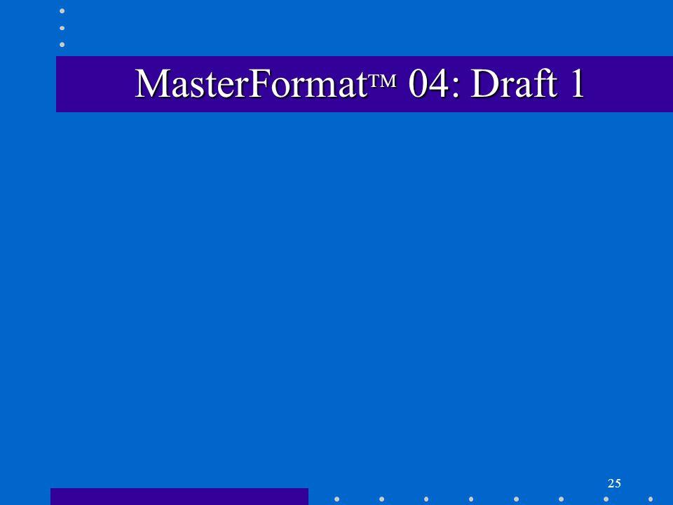 25 MasterFormat  04: Draft 1