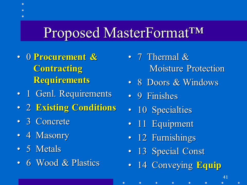 41 Proposed MasterFormat™ 0 Procurement & Contracting Requirements0 Procurement & Contracting Requirements 1 Genl.