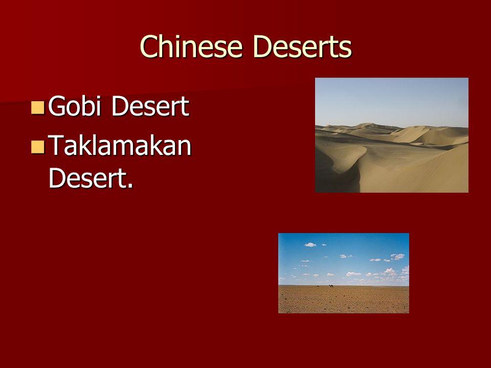 Chinese Deserts Gobi Desert Gobi Desert Taklamakan Desert. Taklamakan Desert.