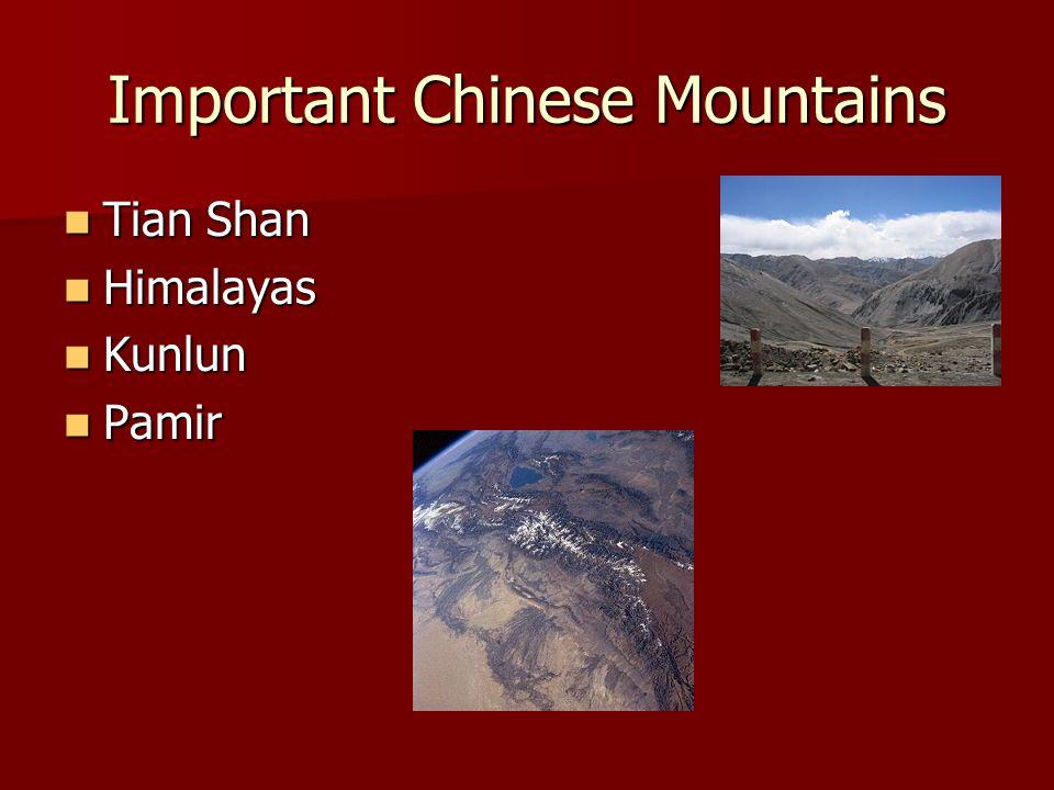 Important Chinese Mountains Tian Shan Tian Shan Himalayas Himalayas Kunlun Kunlun Pamir Pamir