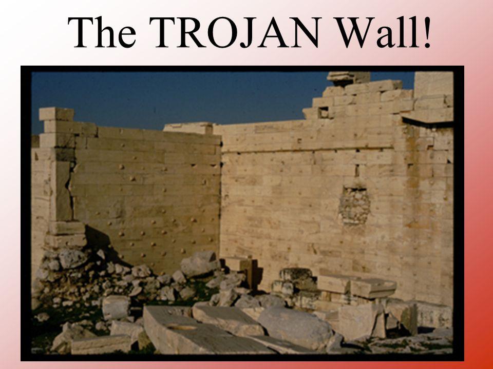The TROJAN Wall!