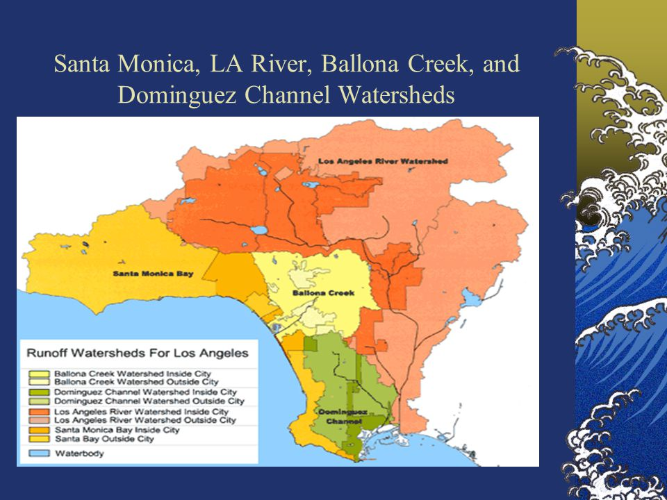 Santa Monica, LA River, Ballona Creek, and Dominguez Channel Watersheds