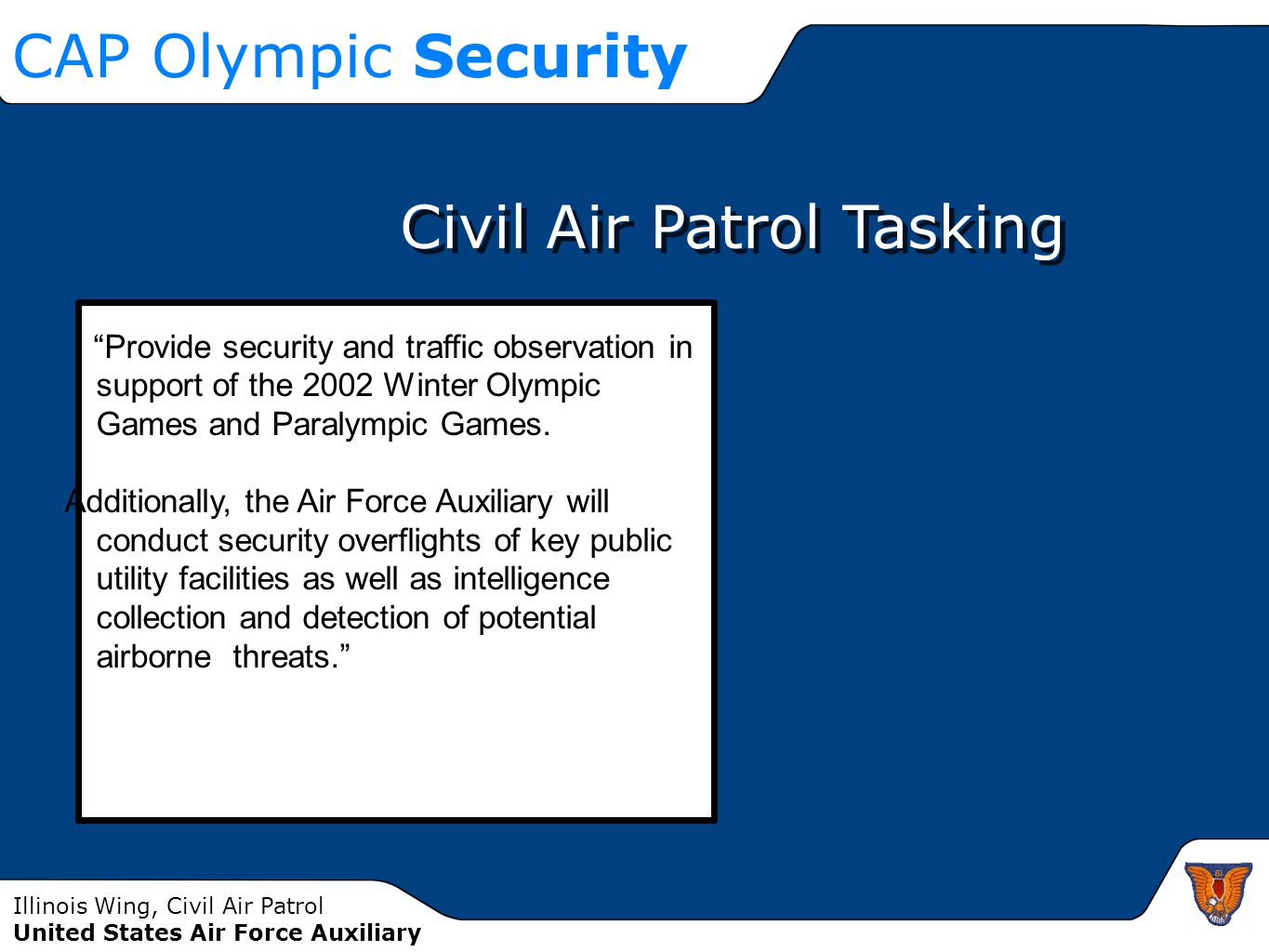 """Illinois Wing, Civil Air Patrol United States Air Force Auxiliary CAP Olympic Security """"Provide security and traffic observation in support of the 200"""