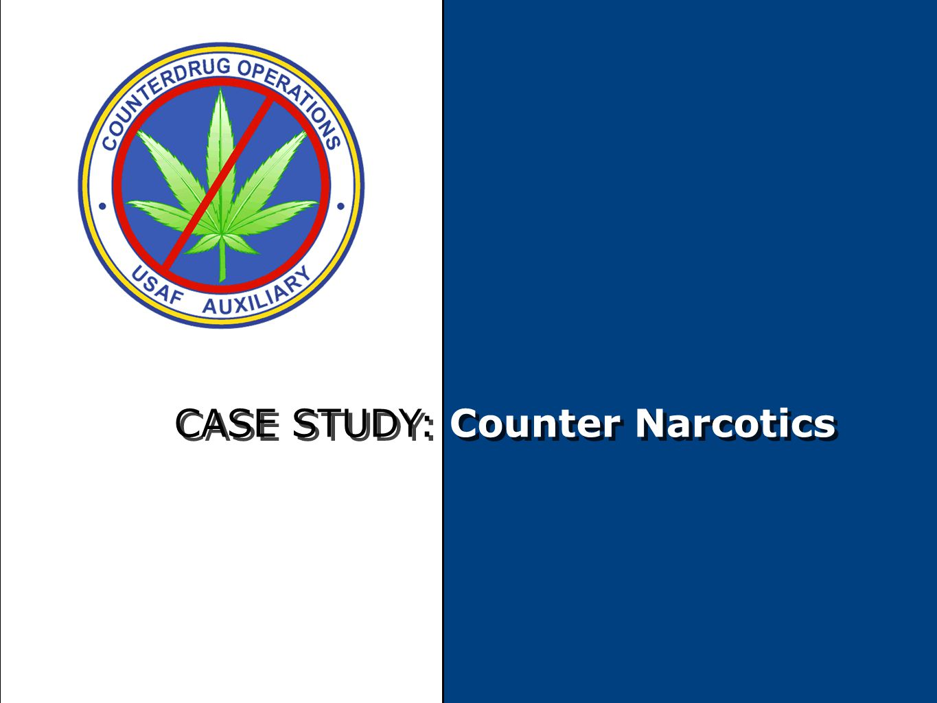 CASE STUDY: Counter Narcotics