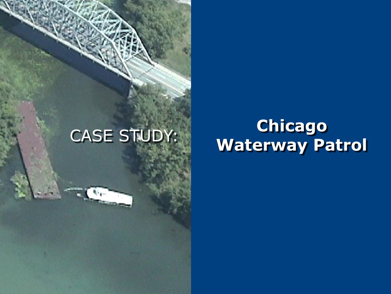 Chicago Waterway Patrol CASE STUDY: