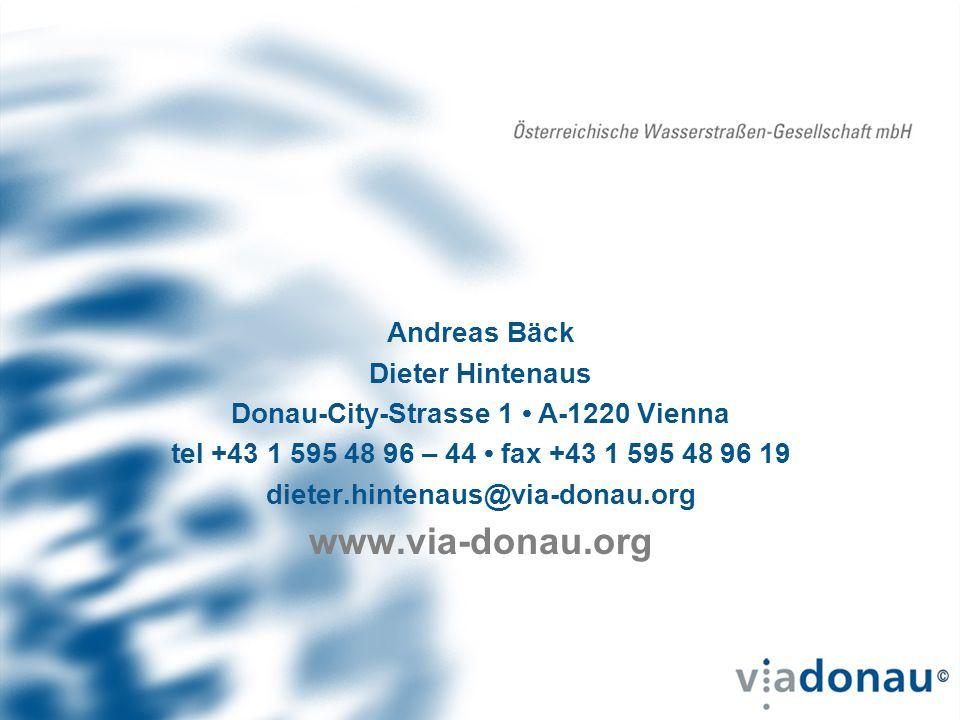 Andreas Bäck Dieter Hintenaus Donau-City-Strasse 1 A-1220 Vienna tel +43 1 595 48 96 – 44 fax +43 1 595 48 96 19 dieter.hintenaus@via-donau.org www.vi