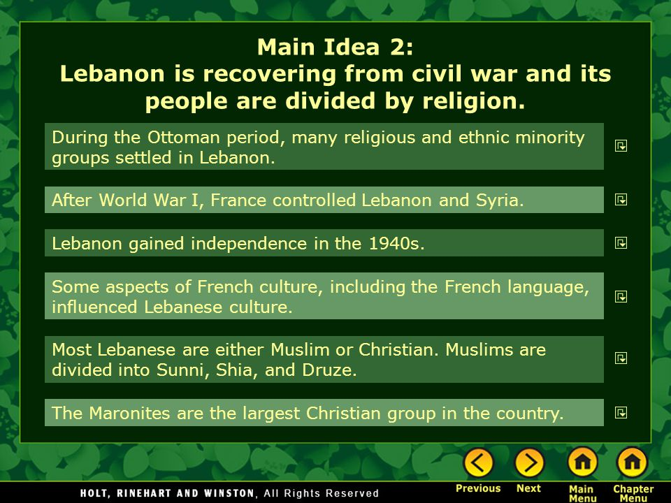 Main Idea 2: Lebanon is recovering from civil war and its people are divided by religion. During the Ottoman period, many religious and ethnic minorit