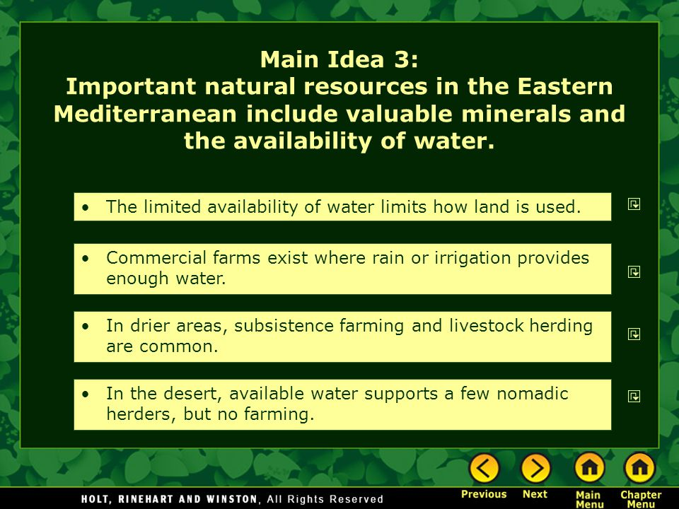 Main Idea 3: Important natural resources in the Eastern Mediterranean include valuable minerals and the availability of water. The limited availabilit