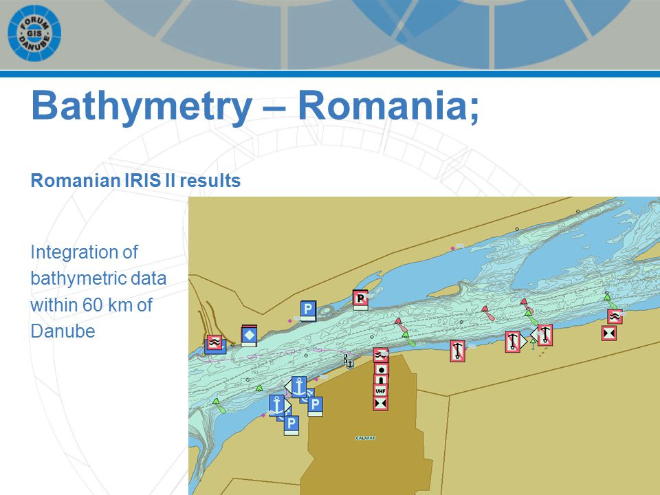 Romanian IRIS II results Integration of bathymetric data within 60 km of Danube Bathymetry – Romania;