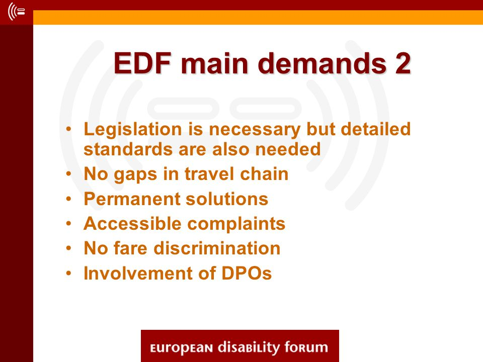 Legislation is necessary but detailed standards are also needed No gaps in travel chain Permanent solutions Accessible complaints No fare discriminati