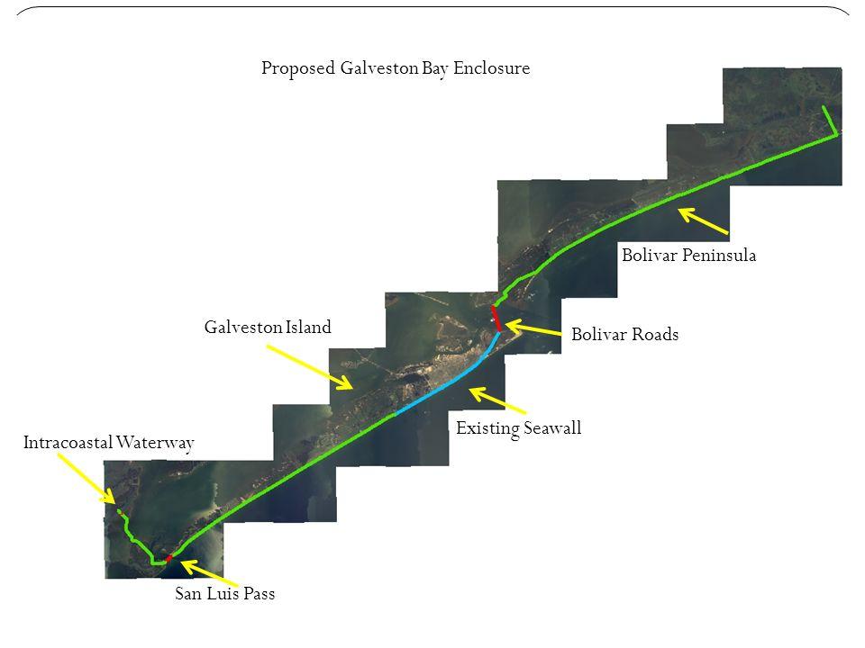 Galveston Island Bolivar Peninsula Bolivar Roads San Luis Pass Intracoastal Waterway Existing Seawall Proposed Galveston Bay Enclosure