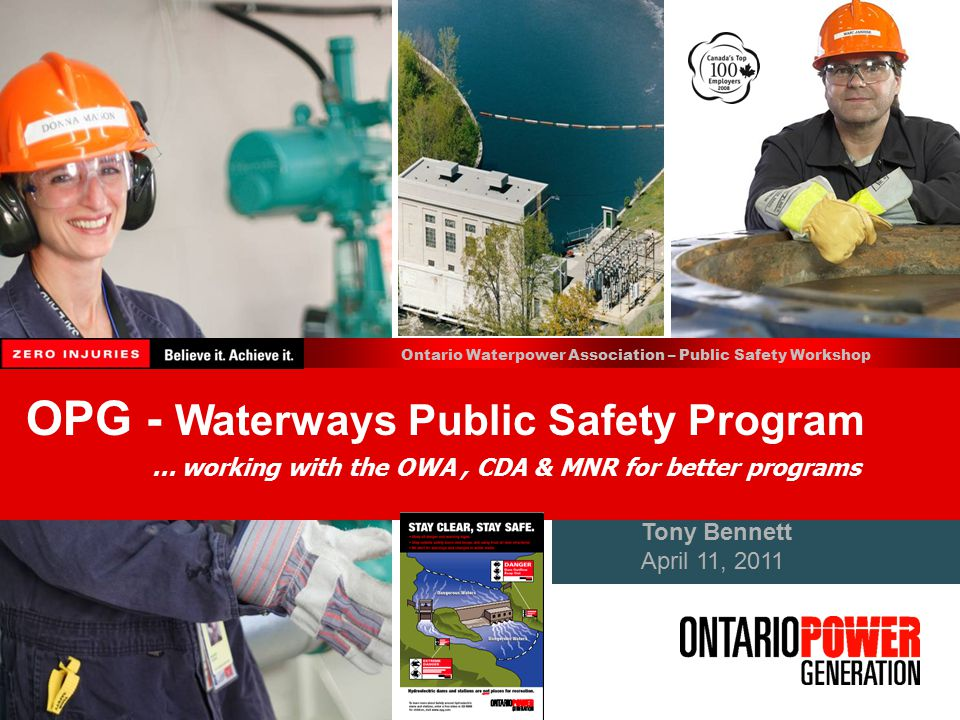  O N T A R I O P O W E R G E N E R A T I O N  OWA PUBLIC SAFETY AROUND DAMS WORKSHOP 2011  Site Specific Operating Procedures Stepped Operation of Spillway Gates Hydraulic Testing of Spillway Channels Buffer Zone in Reservoir to reduce Spill Visual Inspection prior to Operation Video Surveillance Cameras  Audible Alerts & Warning Systems Remotely Controlled Spillway Gates Integrate Controls with Gate Operation  Site Access Controls Signage, Booms & Buoys, Fencing Security Patrols in High Public Use Restricting Navigation Near Facilities  Vulnerability Assessments Vandalism  Threat Evaluations 22 OPG Guidelines for Waterways Public Safety - Control Measures