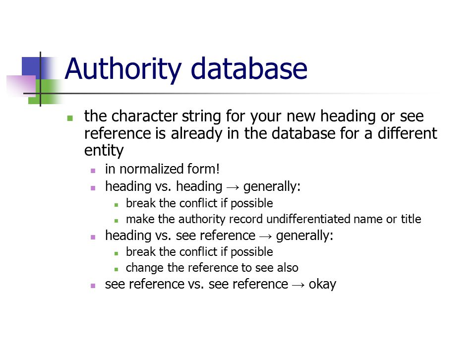 Authority database the character string for your new heading or see reference is already in the database for a different entity in normalized form.