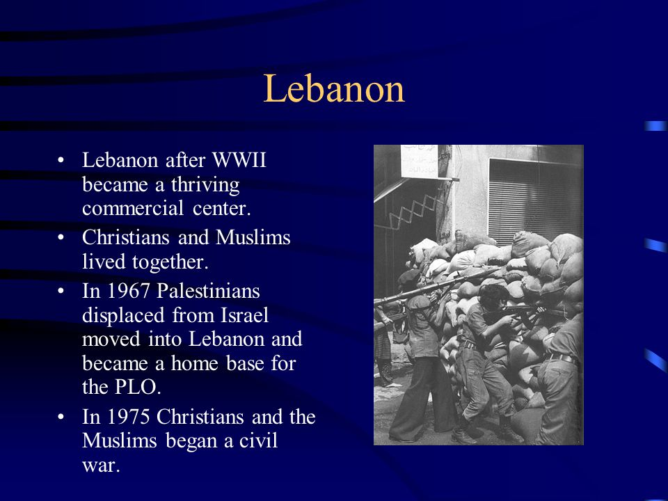 Lebanon Lebanon after WWII became a thriving commercial center.