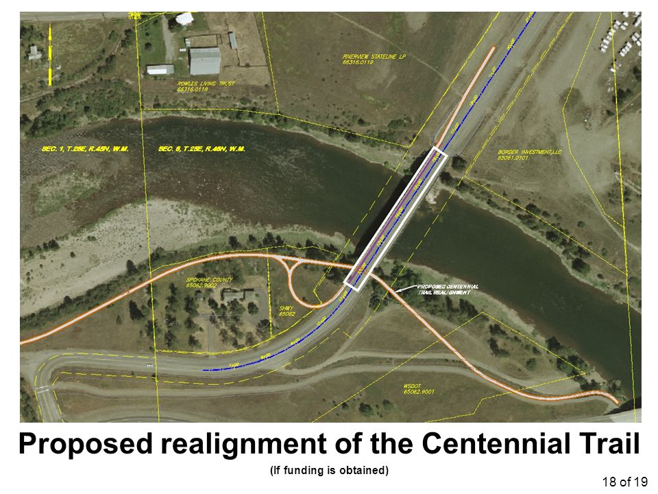 Proposed realignment of the Centennial Trail (If funding is obtained) 18 of 19