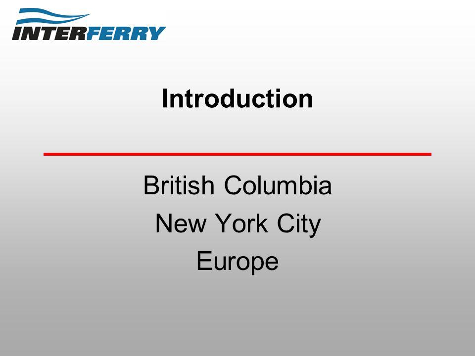 Introduction British Columbia New York City Europe