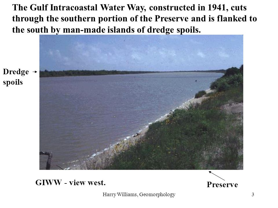 3 The Gulf Intracoastal Water Way, constructed in 1941, cuts through the southern portion of the Preserve and is flanked to the south by man-made isla