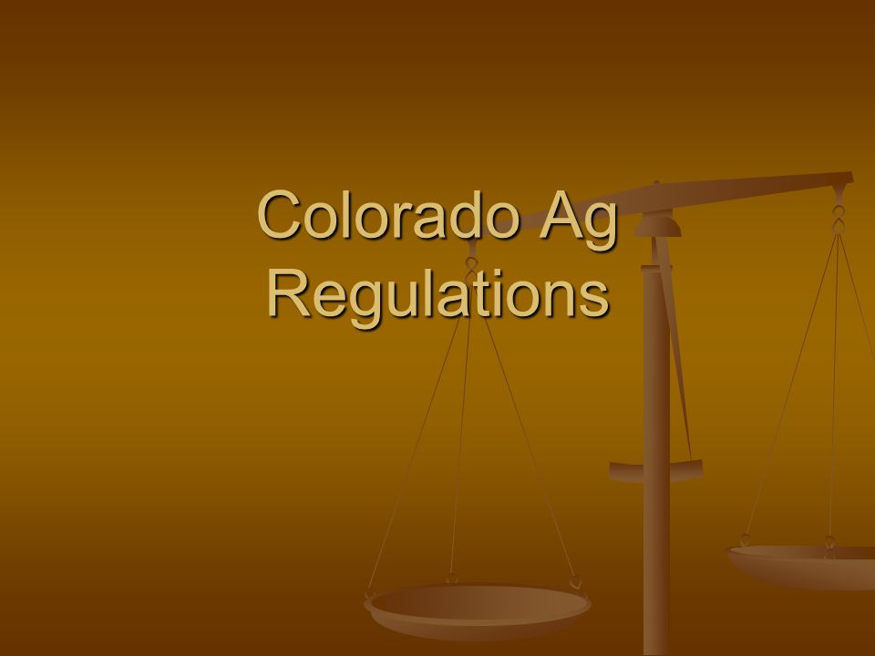 Colorado Ag Regulations