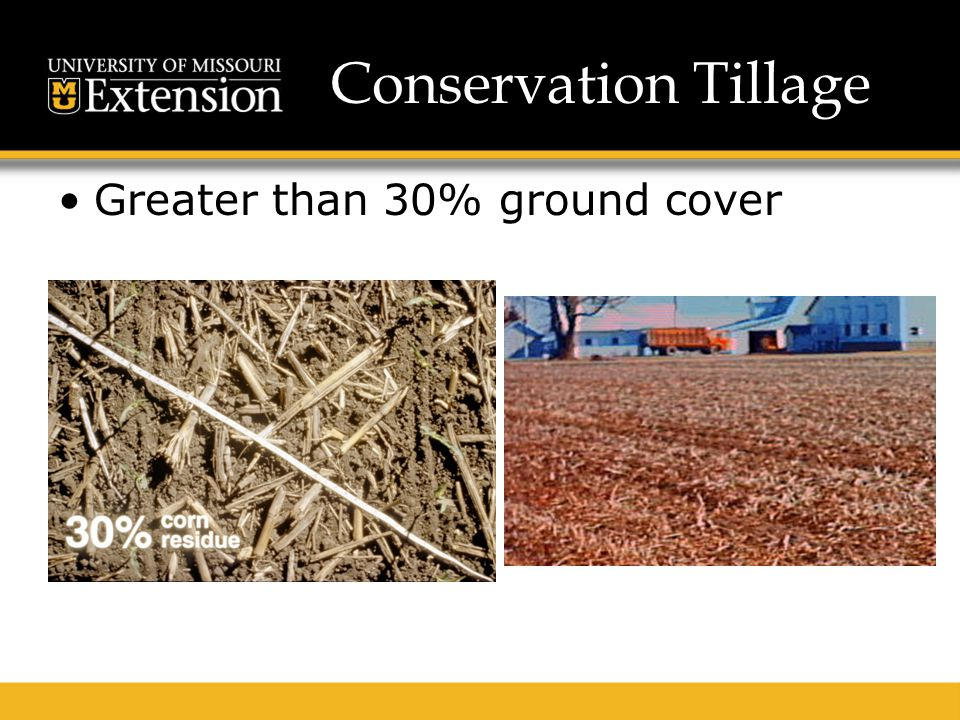 Conservation Tillage Greater than 30% ground cover