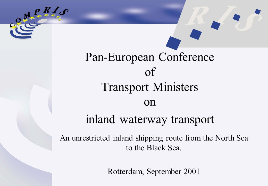 Pan-European Conference of Transport Ministers on inland waterway transport An unrestricted inland shipping route from the North Sea to the Black Sea.