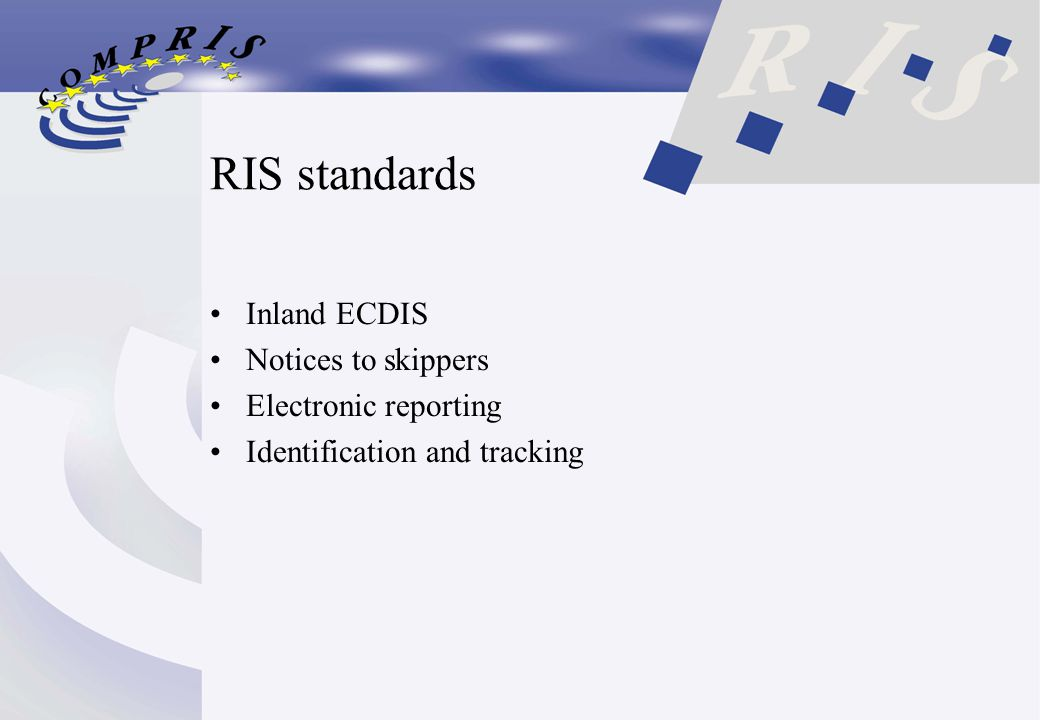 RIS standards Inland ECDIS Notices to skippers Electronic reporting Identification and tracking
