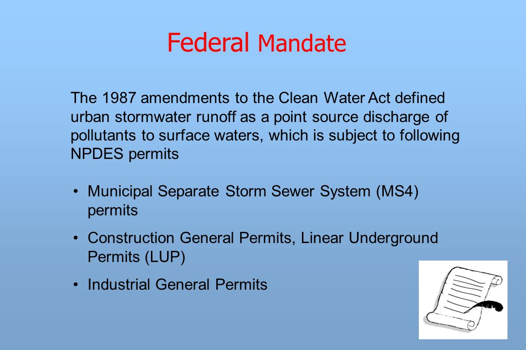 The 1987 amendments to the Clean Water Act defined urban stormwater runoff as a point source discharge of pollutants to surface waters, which is subje
