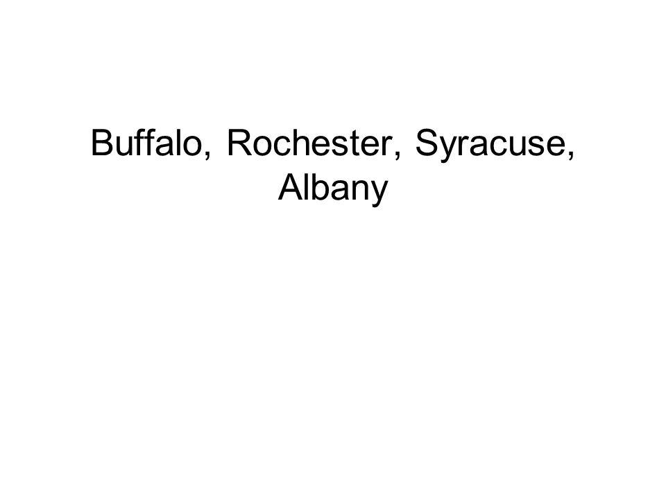 Buffalo, Rochester, Syracuse, Albany