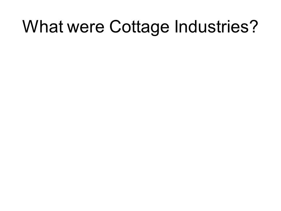 What were Cottage Industries