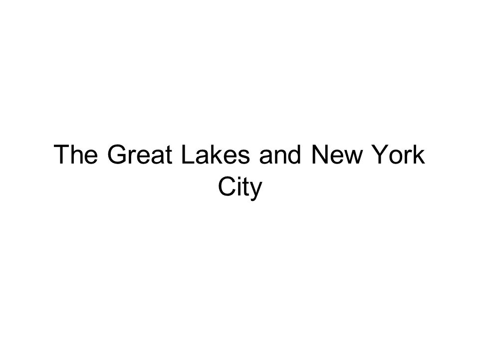 The Great Lakes and New York City