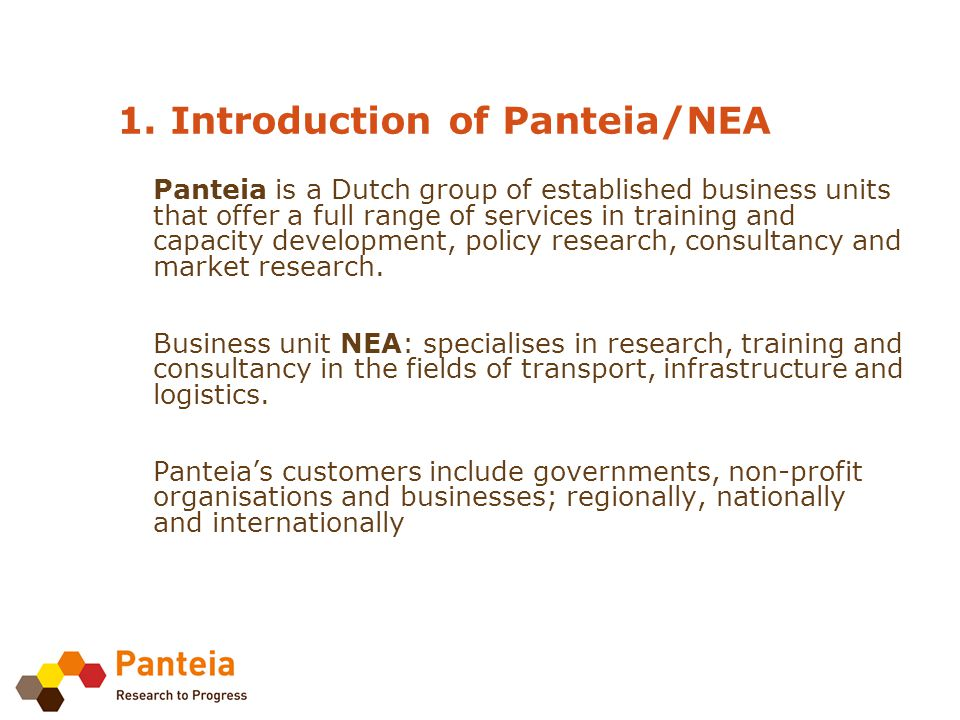 1. Introduction of Panteia/NEA Panteia is a Dutch group of established business units that offer a full range of services in training and capacity dev