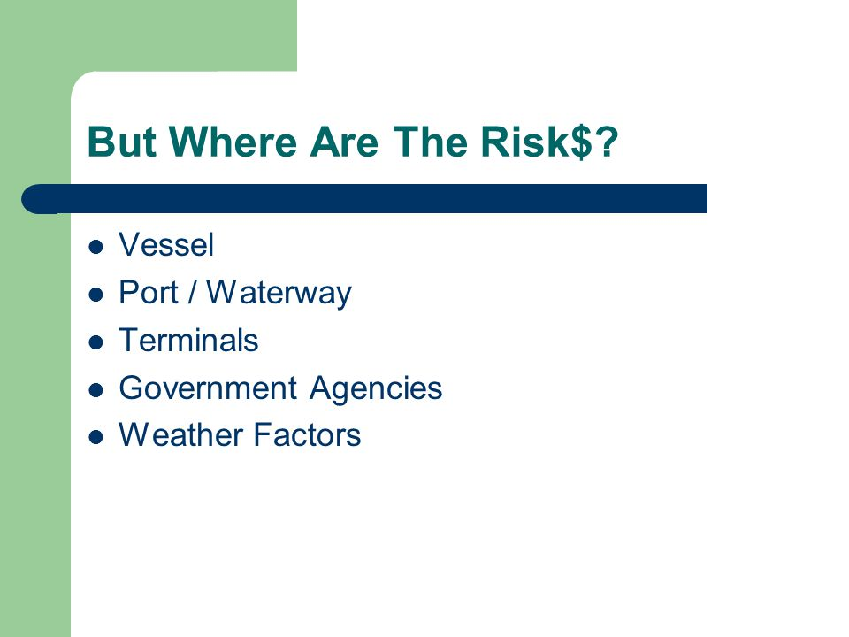 Weather Factor Risk$ (cont) Example: Houston, TX (excluding channel closures) A daylight restricted vessel can sail: – With 39 ft draft about 95% of the time – With 40 ft draft about 35% of the time Deadfreight vs.Demurrage Tpi: 150 t / in / Rate: $90 / tRate:$60,000 Deadfreight (1 ft):1800 t Deadfreight Cost:$162,000Breakeven:2.7 days
