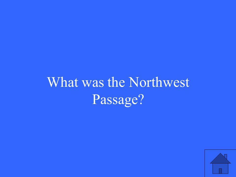 What was the Northwest Passage