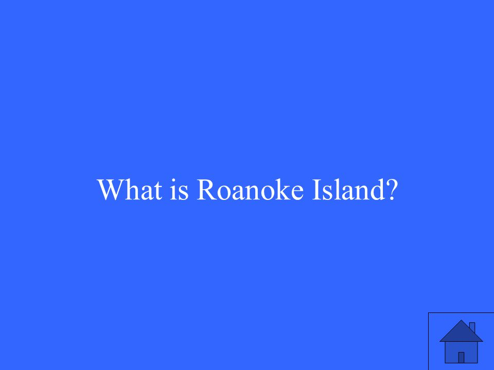 What is Roanoke Island?