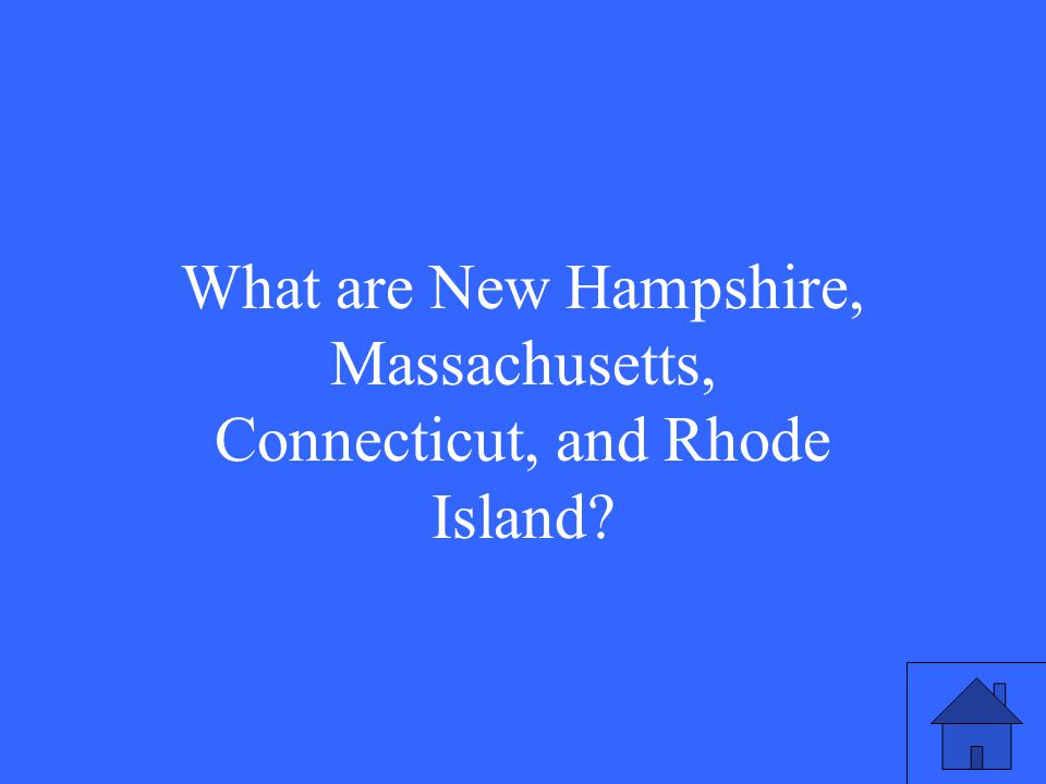 What are New Hampshire, Massachusetts, Connecticut, and Rhode Island?