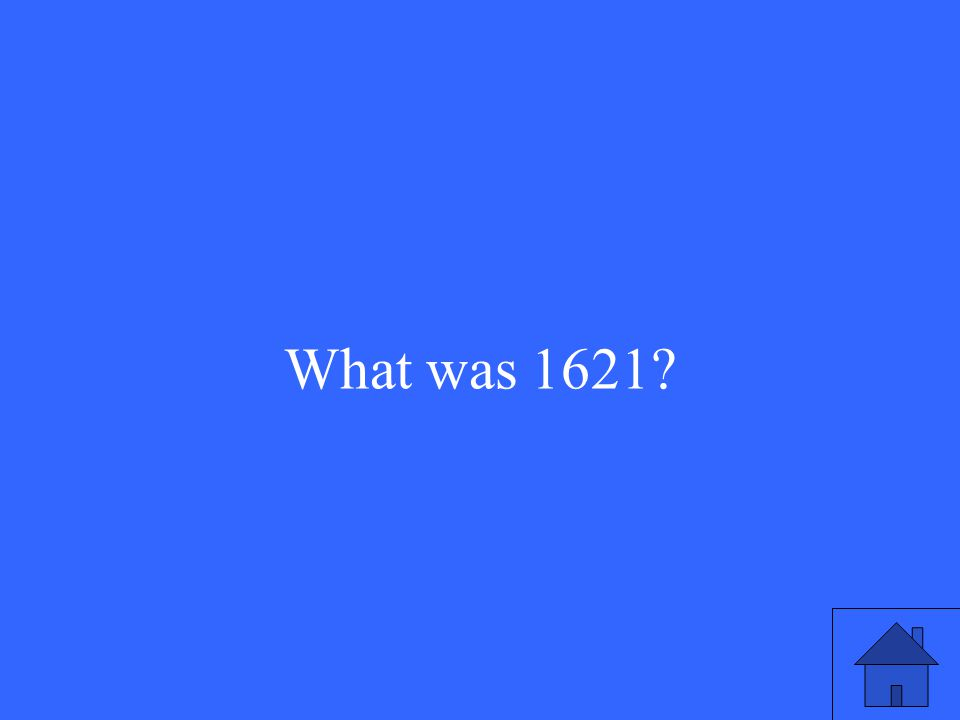 What was 1621