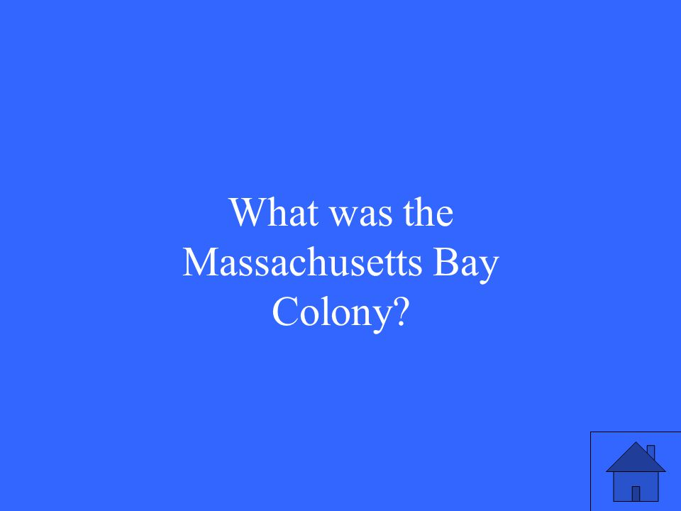 What was the Massachusetts Bay Colony?