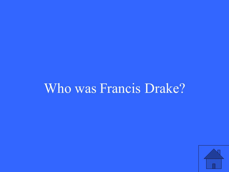 Who was Francis Drake?