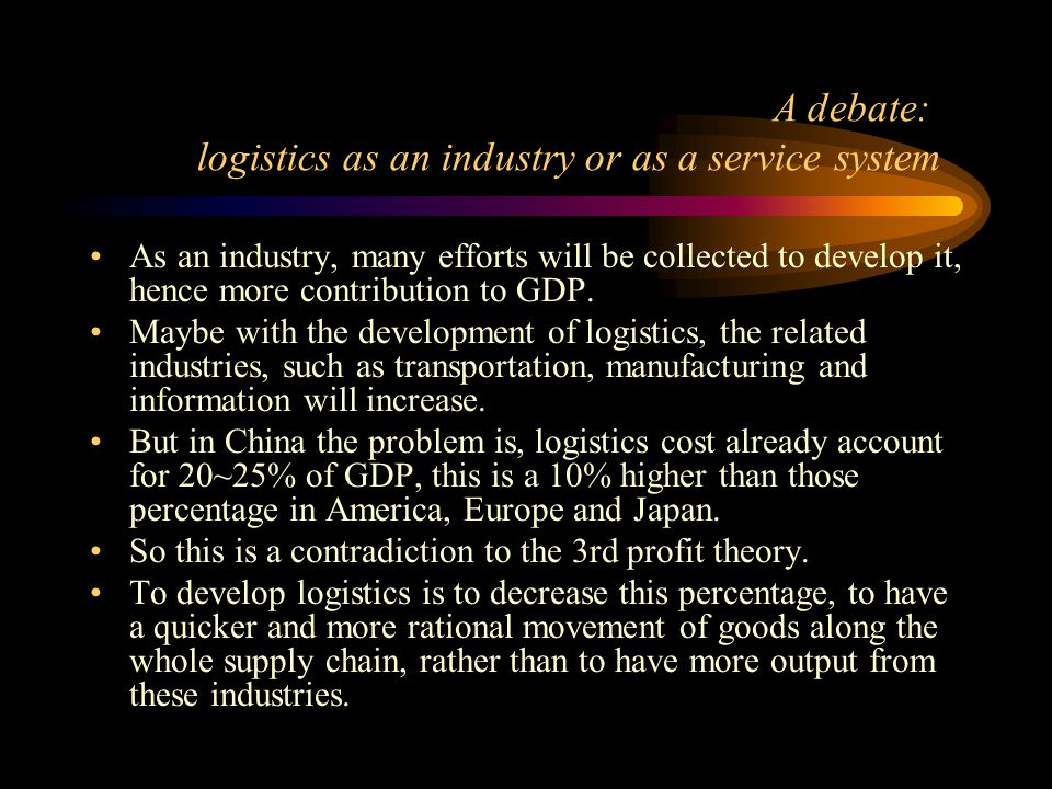 As an industry, many efforts will be collected to develop it, hence more contribution to GDP. Maybe with the development of logistics, the related ind