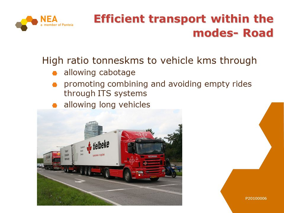 P20100006 Efficient transport within the modes- Road High ratio tonneskms to vehicle kms through allowing cabotage promoting combining and avoiding em