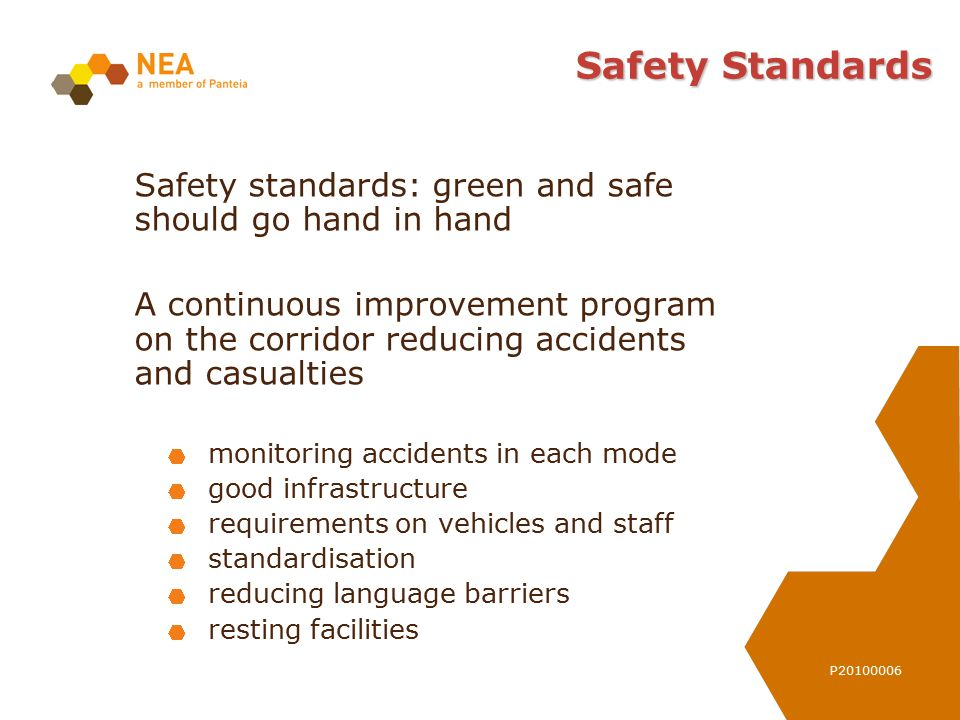 P20100006 Safety Standards Safety standards: green and safe should go hand in hand A continuous improvement program on the corridor reducing accidents