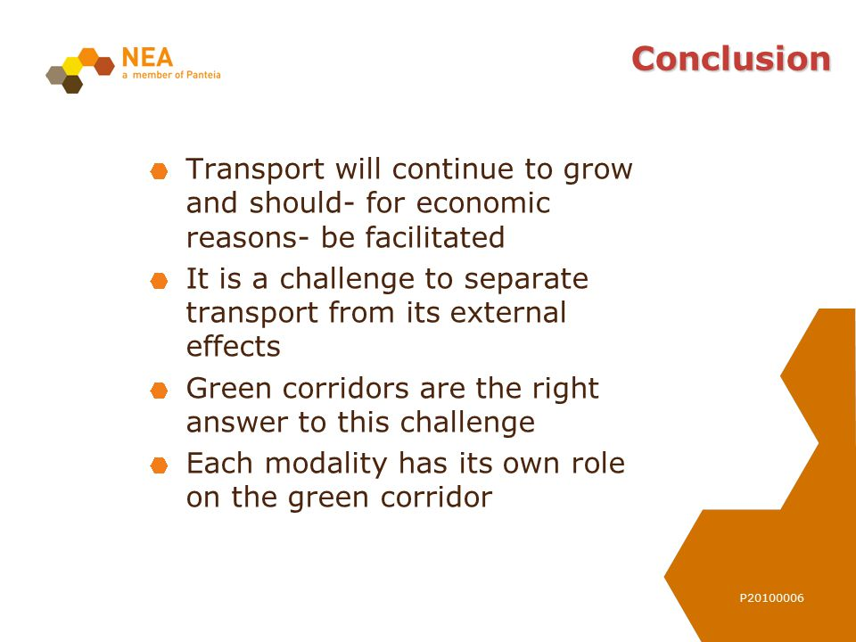 P20100006 Conclusion Transport will continue to grow and should- for economic reasons- be facilitated It is a challenge to separate transport from its