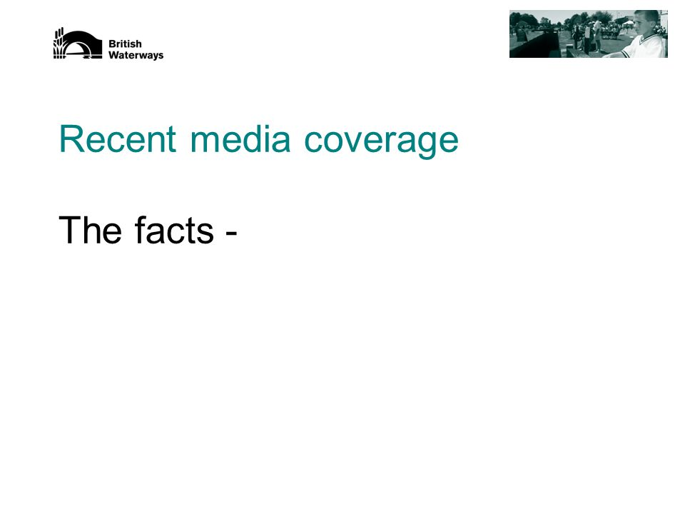 Recent media coverage The facts -
