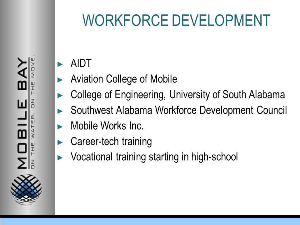 ► AIDT ► Aviation College of Mobile ► College of Engineering, University of South Alabama ► Southwest Alabama Workforce Development Council ► Mobile Works Inc.
