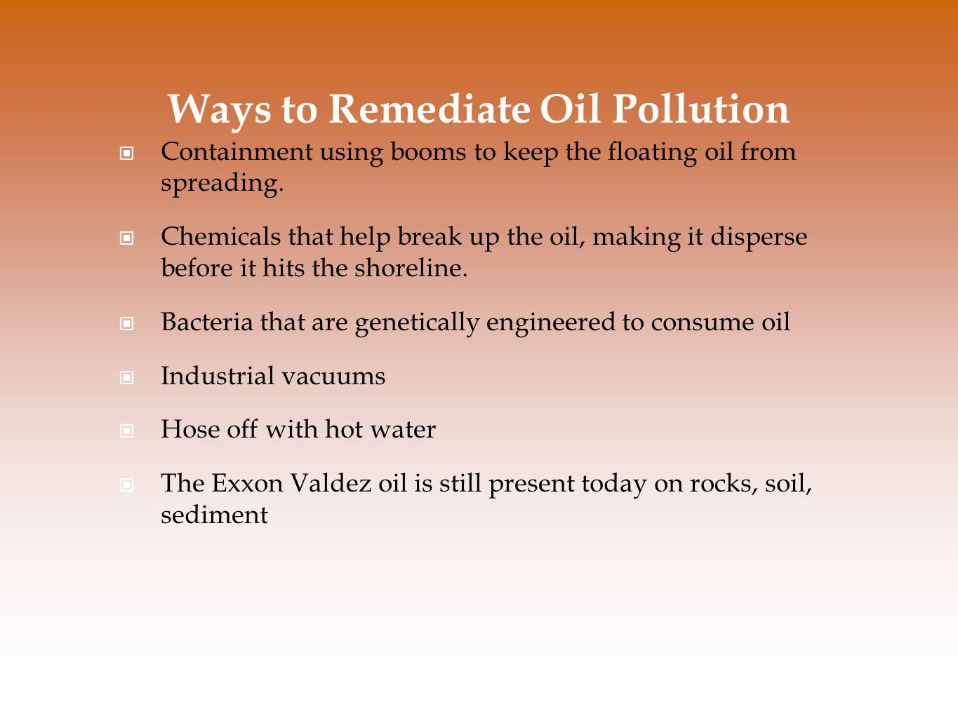 Ways to Remediate Oil Pollution Containment using booms to keep the floating oil from spreading.