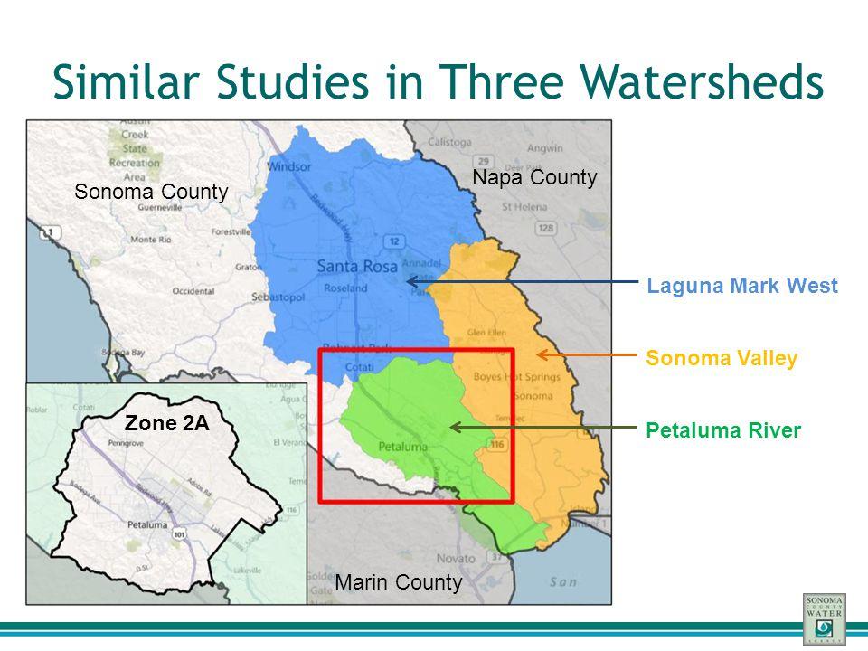 Similar Studies in Three Watersheds Sonoma County Marin County Napa County Laguna Mark West Sonoma Valley Petaluma River Zone 2A