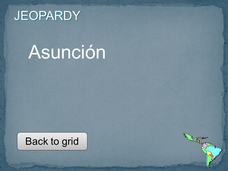 JEOPARDY Asunción Back to grid Back to grid