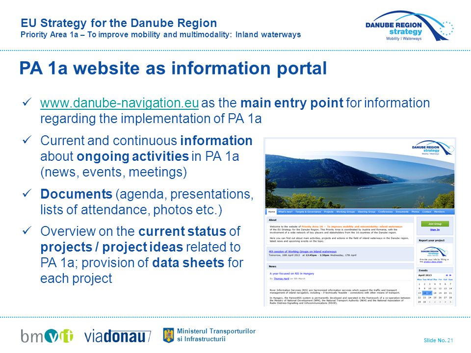 EU Strategy for the Danube Region Priority Area 1a – To improve mobility and multimodality: Inland waterways Ministerul Transporturilor si Infrastructurii Slide No.