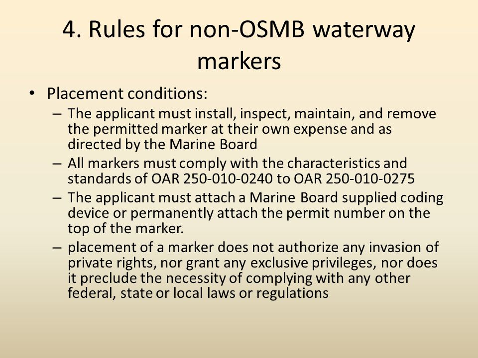 4. Rules for non-OSMB waterway markers Placement conditions: – The applicant must install, inspect, maintain, and remove the permitted marker at their
