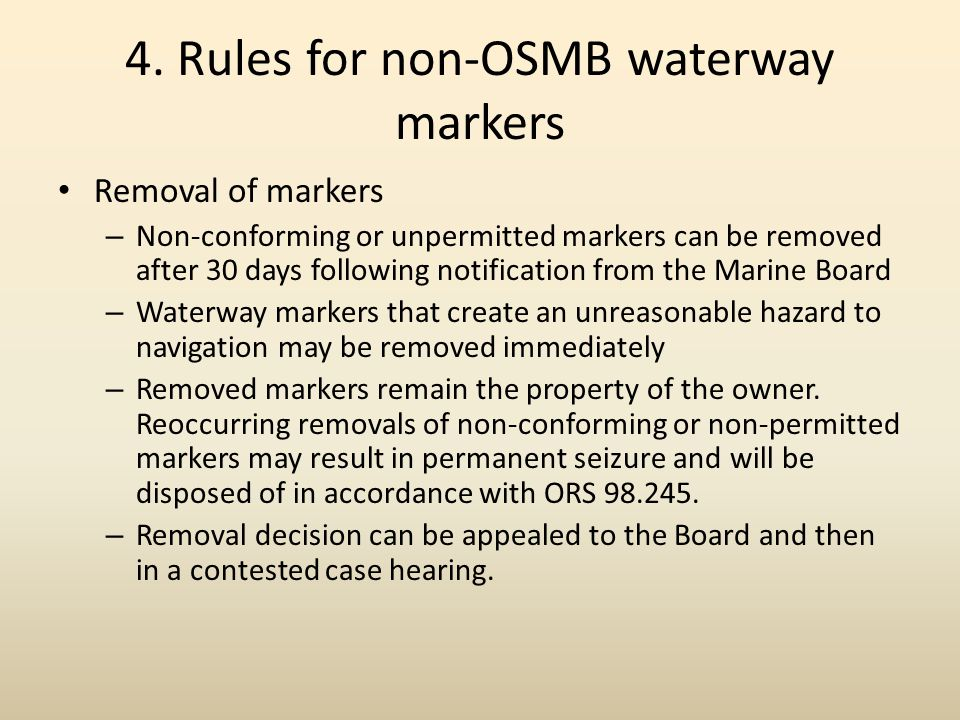4. Rules for non-OSMB waterway markers Removal of markers – Non-conforming or unpermitted markers can be removed after 30 days following notification
