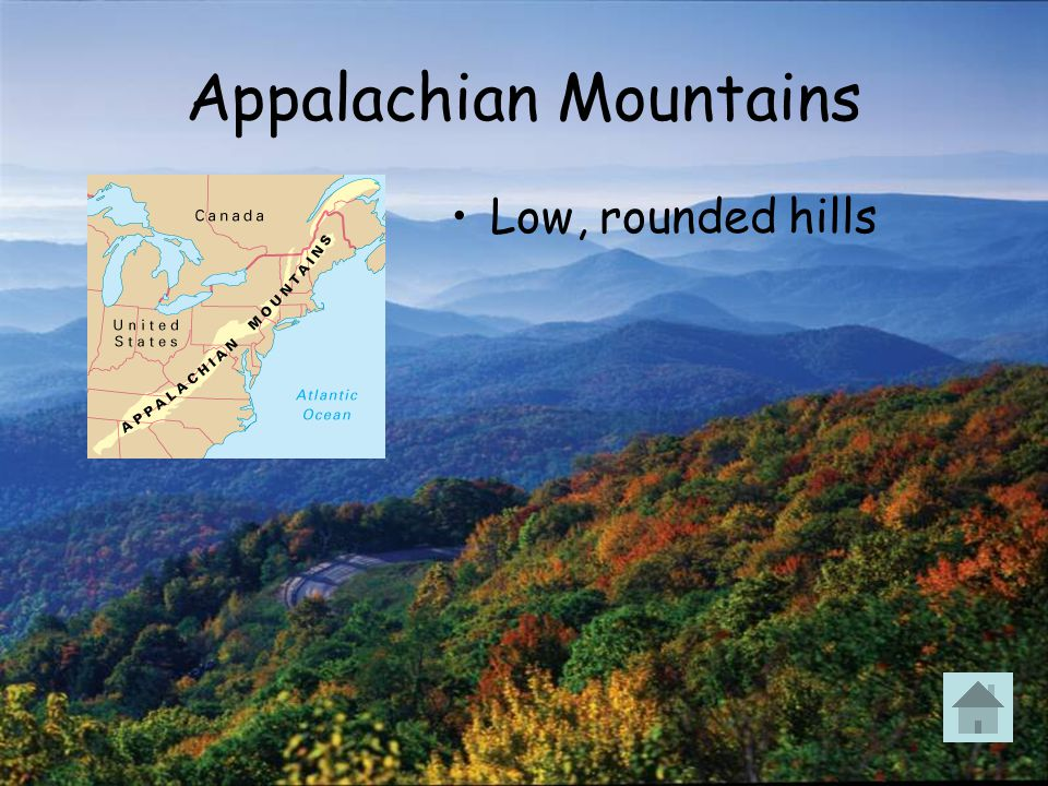Appalachian Mountains Low, rounded hills